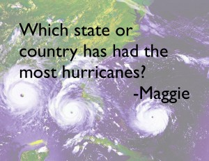 Which state or country has had the most hurricanes? by Maggie